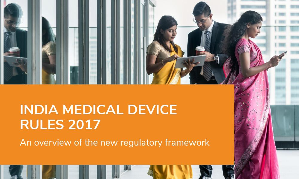 Download our white paper about India's Medical Device Rules, 2017.