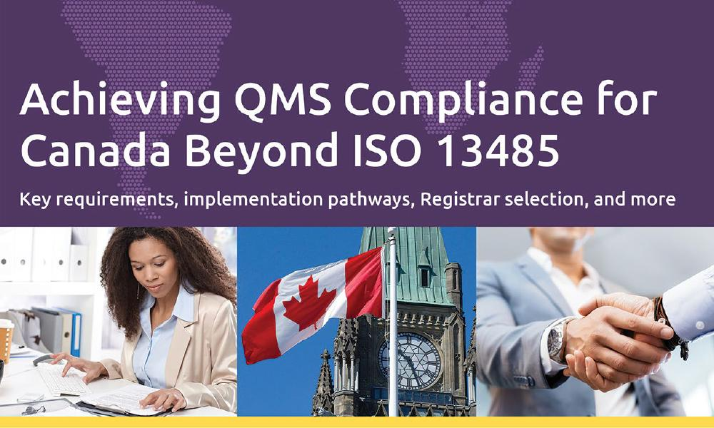 Download our white paper on Achieving QMS Compliance for Canada Beyond ISO 13485